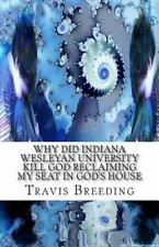 Why Did Indiana Wesleyan University Kill God: Why Did Indiana Wesleyan...
