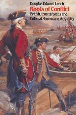 Roots of Conflict: British Armed Forces and Colonial Americans