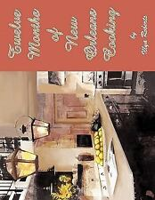 Twelve Months of New Orleans Cooking (Paperback or Softback)