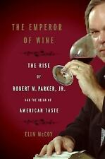 The Emperor of Wine: The Rise of Robert M. Parker, Jr. and the Reign of Americ..