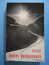 Maurice Jeannel Heures Pyrénéennes Editions Marrimpouey Jeune 1972 Pyrénées