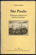 Céline SACHS. Sao Paulo. Politiques publiques et habitat populaire. MSH 1990.