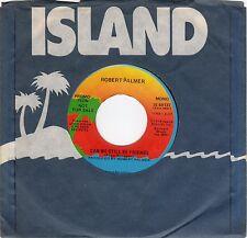 Robert Palmer-Can We Still Be Friends (VG+ Promo)