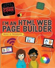 Generation Code: I'm an Html Web Page Builder by Max Wainewright 9781526301048