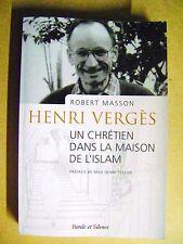 Livre Un chrétien dans la maison de l'Islam¨Parole et Silence Henri Vergès  /A34