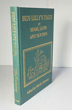 Ben Lilly's Tales of Bears, Lions and Hounds 1998 Carmony Big Game Hunting HC