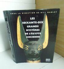 Les soixante-dix grands mystères de l'Egypte ancienne.Bill MANLEY. Rocher SV10