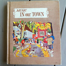 "Vintage MUSIC Elementary Education Textbook Book ""In Our Town"" ©1962"