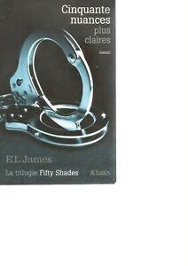 CINQUANTE NUANCES PLUS CLAIRES - EL JAMES - VOLUME 3