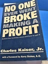 NO ONE EVER WENT BROKE MAKING A PROFIT