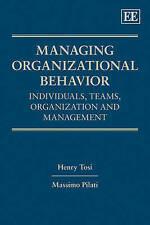 Managing Organizational Behavior: Individuals, Teams, Organization and Managemen