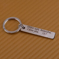 """""""Drive Safe Beautiful I Love You"""" Stamped Keychain Keyring Lover's Gift"""