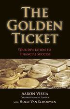 The Golden Ticket by Aaron Vissia (2009, Paperback)