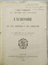 * INTROUVABLE : L'ECRITOIRE DU DUC LEOPOLD Ier DE LORRAINE - DE LA BOULLAYE 1894