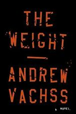 NEW - The Weight: A Novel by Vachss, Andrew