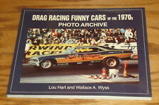 Drag Racing Funny Cars of the 1970s Photo Archive Book Lou Hart Wallace Wyss