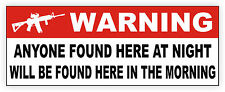 Warning Anyone Found Here at Night Home Security Sticker | Decal | Gun Rights