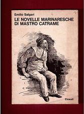 LE NOVELLE MARINARESCHE DI MASTRO CATRAME - EMILIO SALGARI - EINAUDI 1973