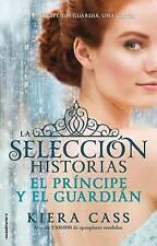 El principe y El guardian. Historias de La Seleccion Vol. 1 (Historias De La Sel
