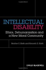 Intellectual Disability: Ethics, Dehumanization, Keith, Keith+=