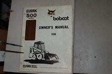 Bobcat 530 Skid Steer Loader Owner Operator Operation Maintenance Manual Book