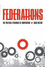 Federations: The Political Dynamics of Cooperation by Rector, Chad