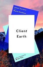Client Earth, Very Good Condition Book, Goodman, Martin, Thornton, James, ISBN 9