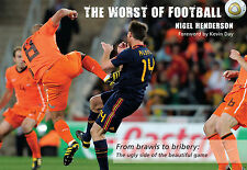 The Worst of Football - From brawls to bribery - Ugly side of the beautiful game