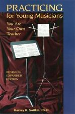 Practicing for Young Musicians: You Are Your Own Teacher-ExLibrary