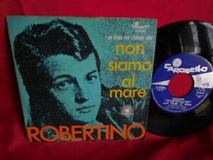 ROBERTINO Non siamo al mare + Anche se ti costa 45rpm 7' + PS 1970 ITALY MINT-