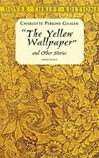 The Yellow Wallpaper and Other Stories (Dover Thrift Editions) by Charlotte Perk