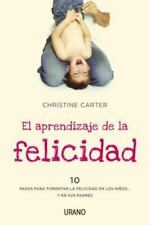 El aprendizaje de la felicidad (Spanish Edition) by Christine Carter in Used -