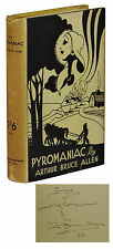 Pyromaniac ~ ARTHUR BRUCE ALLEN ~ Signed First Edition ~ 1st 1938 Inscribed