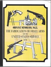 Fabrication of Small Arms United States Service Ordnance Memoranda No. 22 1878