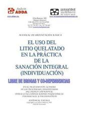 El Uso Del Litio Quelatado en la Practica de la Sanacion Integral : En el...