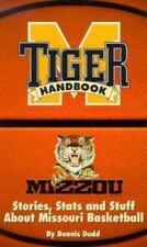 Tiger Handbook : Stories, Stats, and Stuff about Missouri Basketball