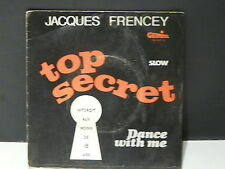JACQUES FRENCEY Top secret / dance with me GE 45017