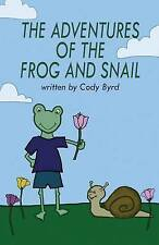 The Adventures of the Frog and Snail by Cody Byrd (Paperback / softback, 2016)
