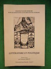 LITTERATURE ET POLITIQUE PRES F PIQUET COLLOQUE 1996 LYON 3 IDENTITES EUROPE