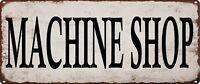 Machine Shop Vintage Look Rustic Metal Sign Retro Man cave Deco Art 5x12 SS36