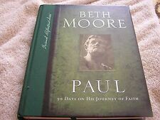 Paul: 90 Days on His Journey of Faith by Beth Moore 2010