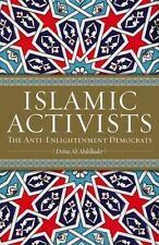 Islamic Activists: The Anti-Enlightenment Democrats, Abdelkader, Deina Ali