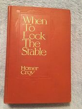When to Lock the Stable / Homer Croy - 1914 - Hardback Book