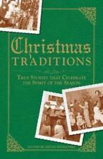 Christmas Traditions: True Stories that Celebrate the Spirit of the Season, , Ne