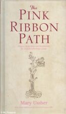 Mary Ussher THE PINK RIBBON PATH: PRAYERS, REFLECTIONS AND MEDITATIONS FOR WOMEN