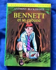 BENNETT et sa cabane / Anthony Buckeridge