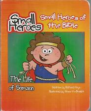 The Life of Samson Small Heroes of the Bible by Richard Hays board book 2004