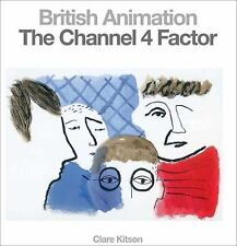 NEW - British Animation: The Channel 4 Factor by Kitson, Clare