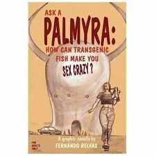 Ask a Palmyra : How Can Transgenic Fish Make You Sex Crazy? by Fernando...