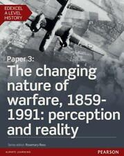 Edexcel A Level History, Paper 3: The Changing Nature of Warfare, 1859-1991: Per